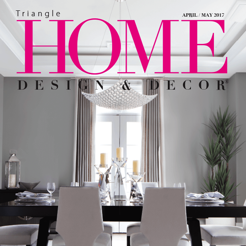 Cover for Triangle Home Design & Décor April/May 2017 Issue